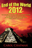 Cover of the book End of the World 2012: The Latest Up-To-Date Information on the Mayan Calendar, the Alignment with the Galactic Center, and the December 21, 2012 Mayan Prophecies - Will the World End in 2012? by Carol Chapman